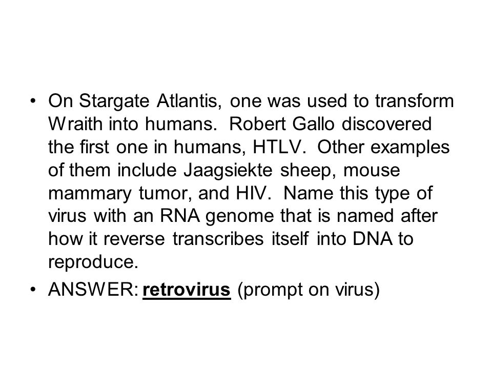 On Stargate Atlantis, one was used to transform Wraith into humans