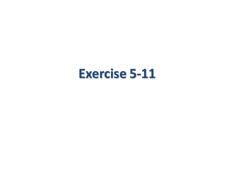 Exercise 5-11
