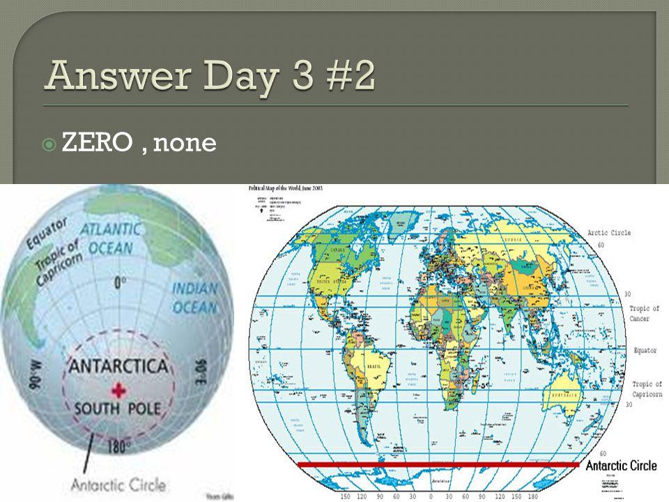 Answer Day 3 #2 ZERO , none