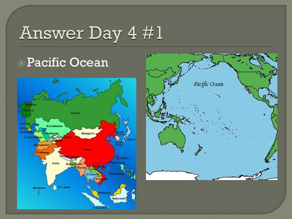 Answer Day 4 #1 Pacific Ocean