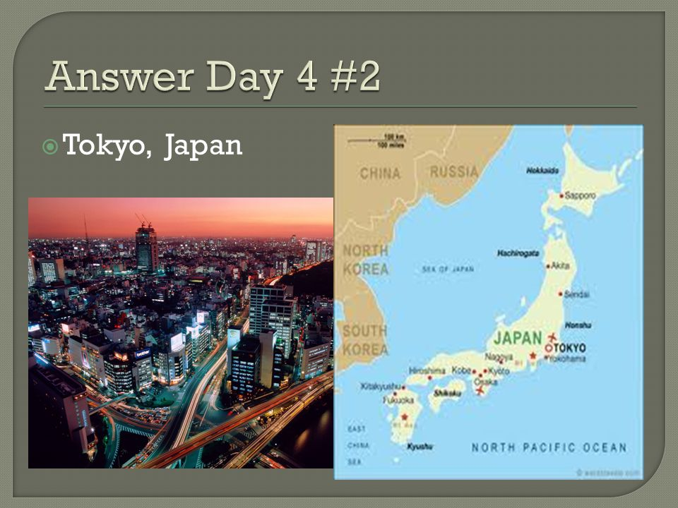 Answer Day 4 #2 Tokyo, Japan