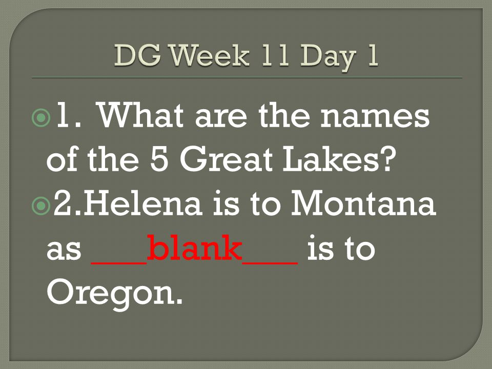 1. What are the names of the 5 Great Lakes