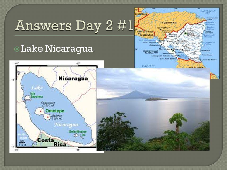Answers Day 2 #1 Lake Nicaragua