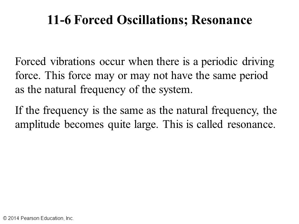 11-6 Forced Oscillations; Resonance