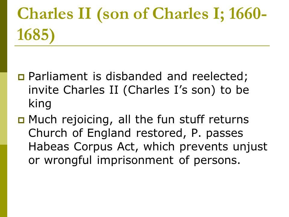 Charles II (son of Charles I; 1660-1685)