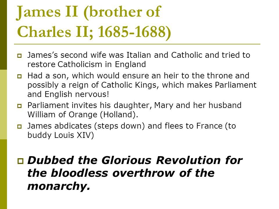 James II (brother of Charles II; 1685-1688)