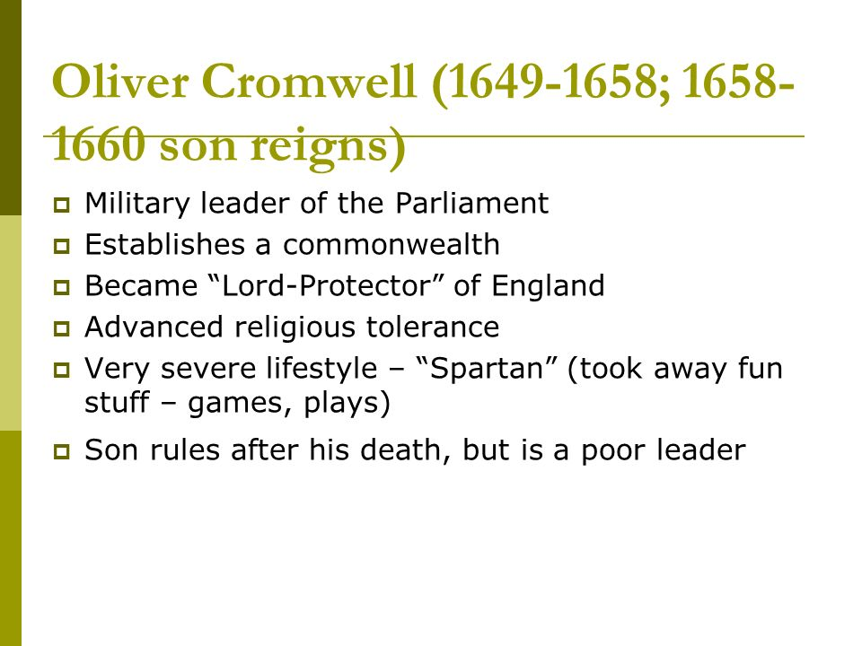 Oliver Cromwell (1649-1658; 1658-1660 son reigns)