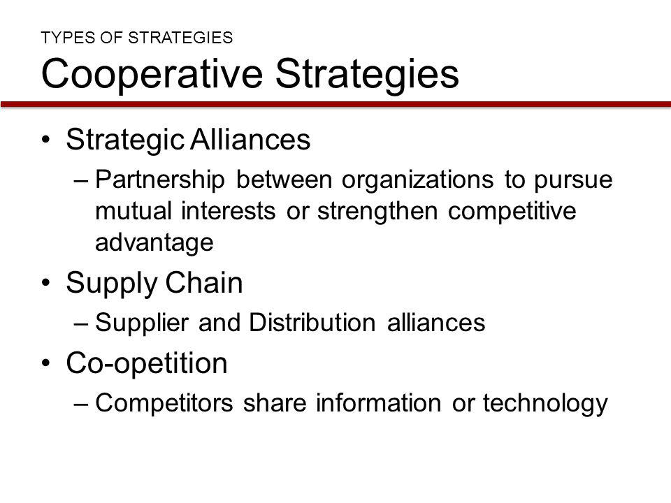 TYPES OF STRATEGIES Cooperative Strategies