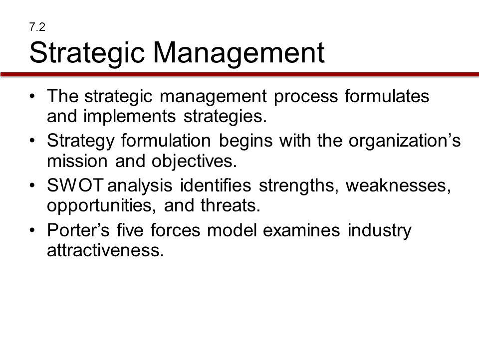 The strategic management process formulates and implements strategies.