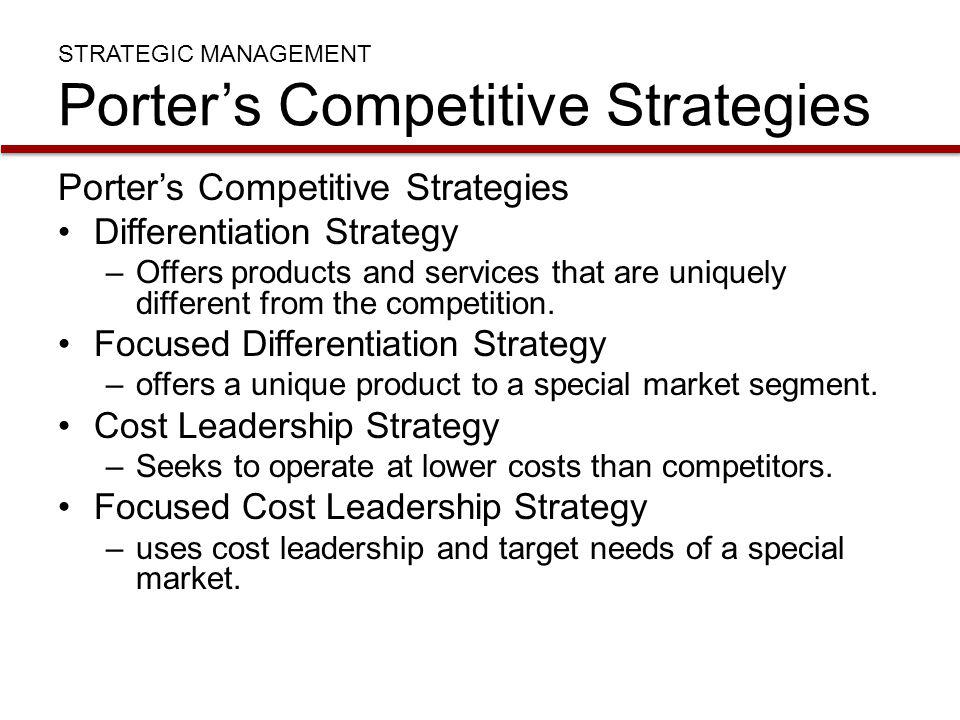 STRATEGIC MANAGEMENT Porter's Competitive Strategies