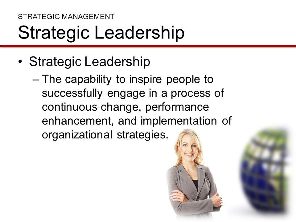 STRATEGIC MANAGEMENT Strategic Leadership