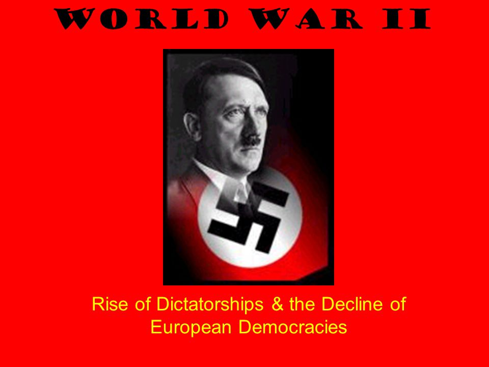 Rise of Dictatorships & the Decline of European Democracies