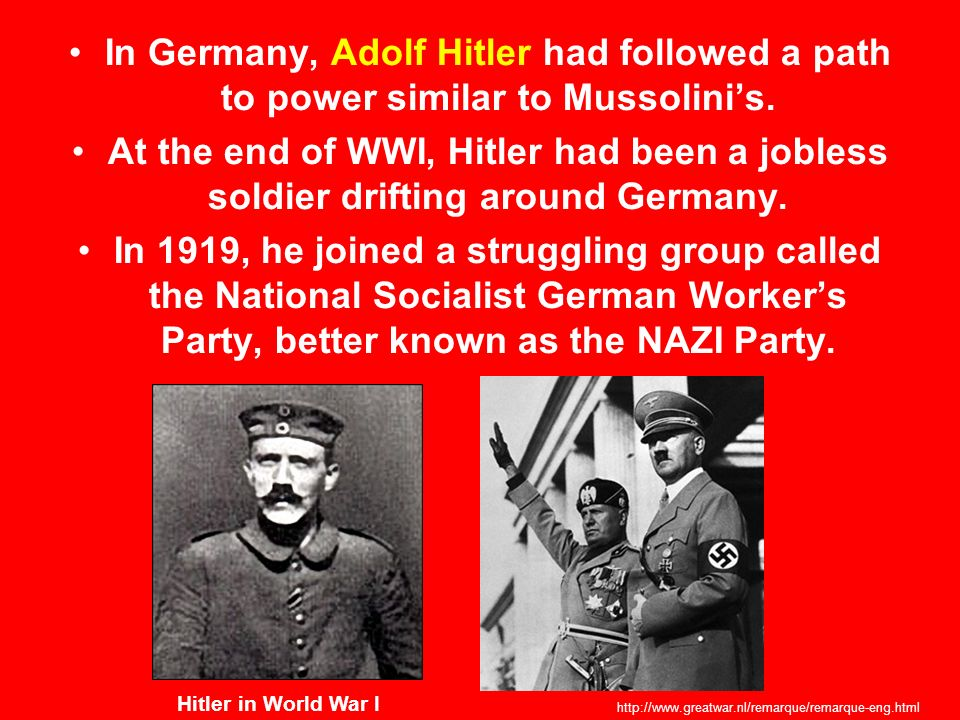 In Germany, Adolf Hitler had followed a path to power similar to Mussolini's.