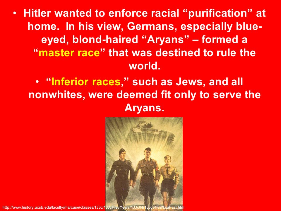 Hitler wanted to enforce racial purification at home