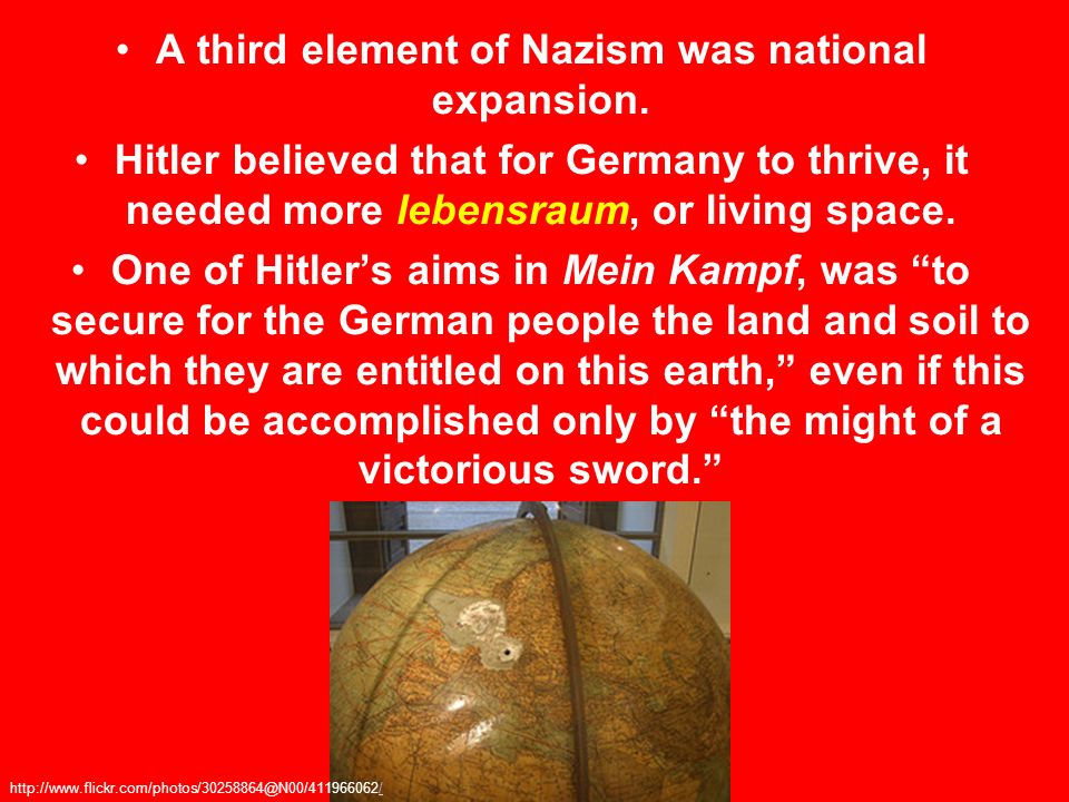 A third element of Nazism was national expansion.