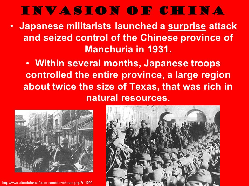 Invasion of China Japanese militarists launched a surprise attack and seized control of the Chinese province of Manchuria in 1931.