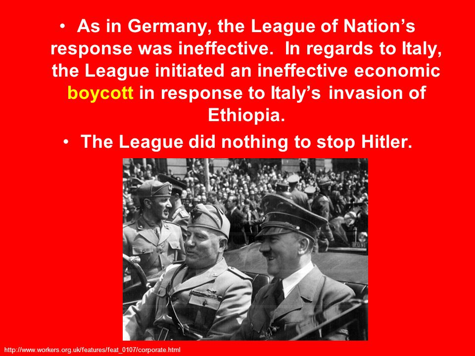 The League did nothing to stop Hitler.