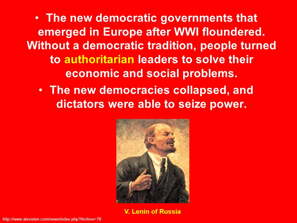 The new democracies collapsed, and dictators were able to seize power.