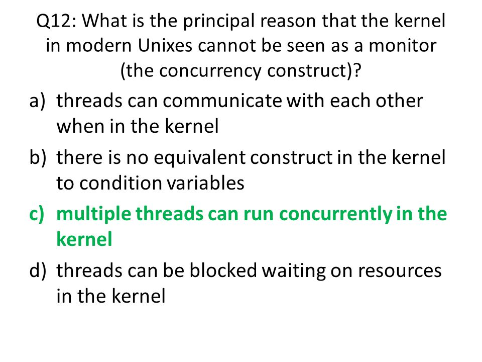 threads can communicate with each other when in the kernel