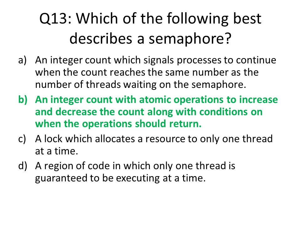 Q13: Which of the following best describes a semaphore