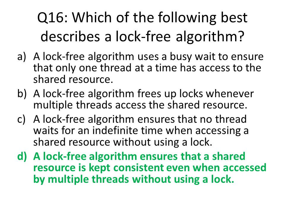 Q16: Which of the following best describes a lock-free algorithm