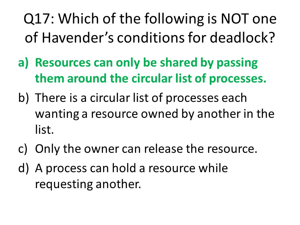 Q17: Which of the following is NOT one of Havender's conditions for deadlock