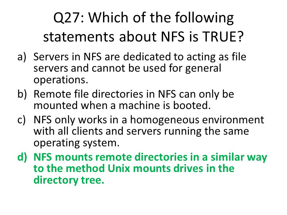 Q27: Which of the following statements about NFS is TRUE