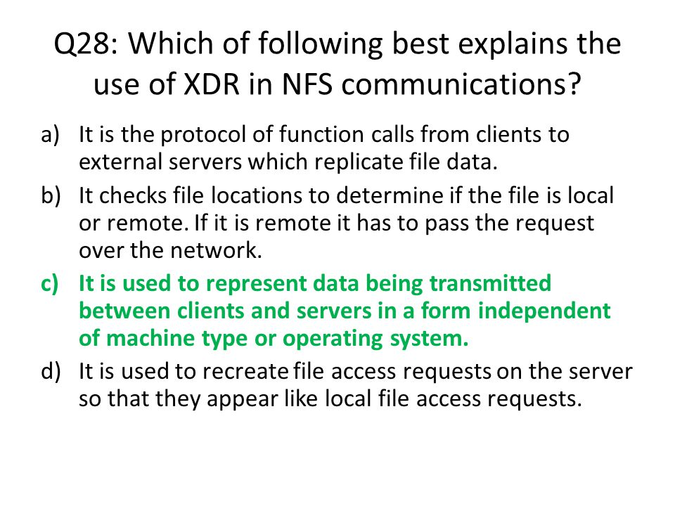 Q28: Which of following best explains the use of XDR in NFS communications