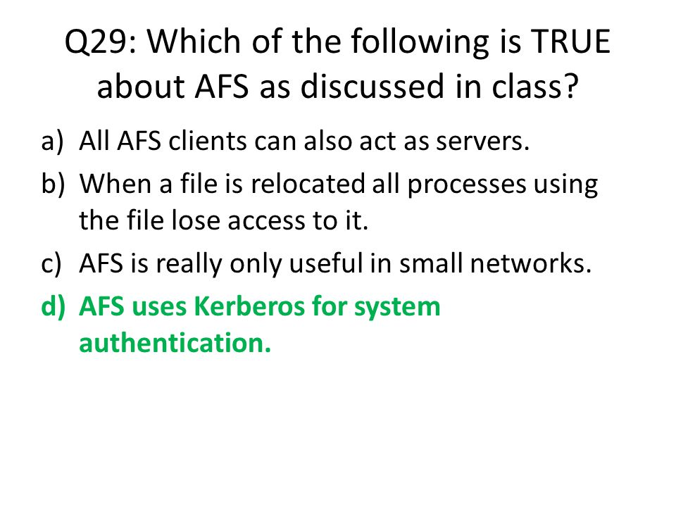 Q29: Which of the following is TRUE about AFS as discussed in class