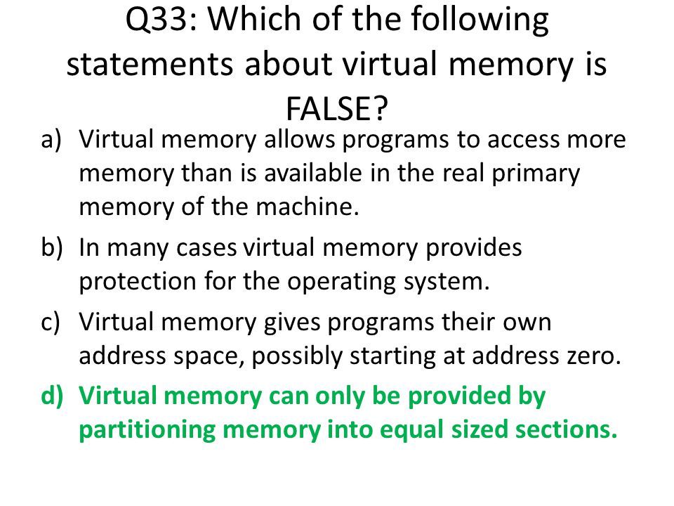 Q33: Which of the following statements about virtual memory is FALSE
