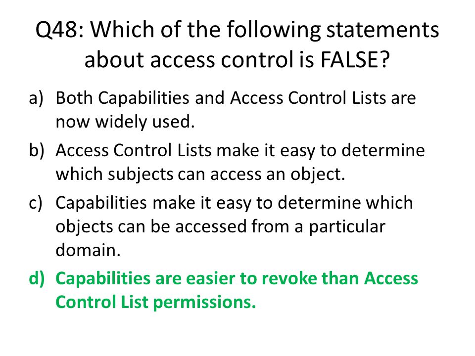 Q48: Which of the following statements about access control is FALSE