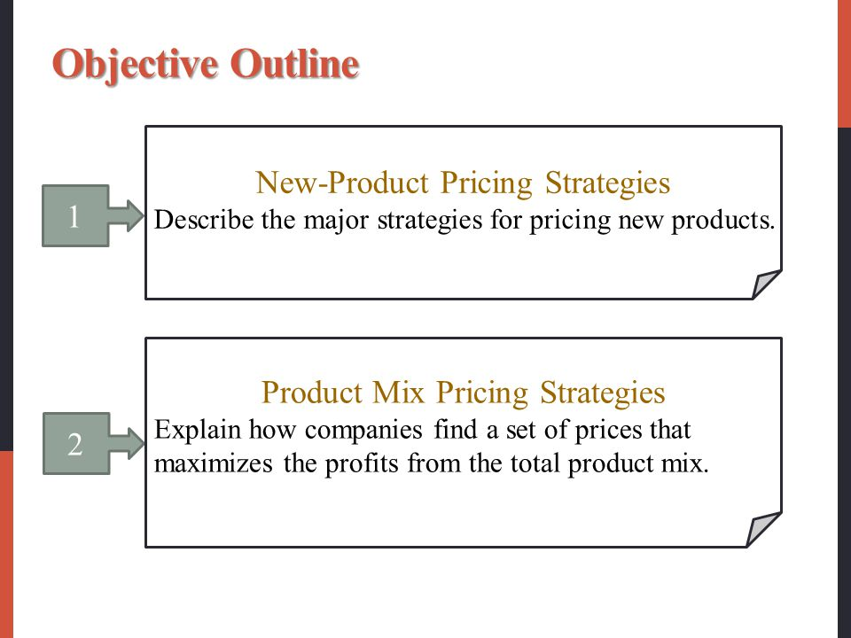 Objective Outline New-Product Pricing Strategies 1