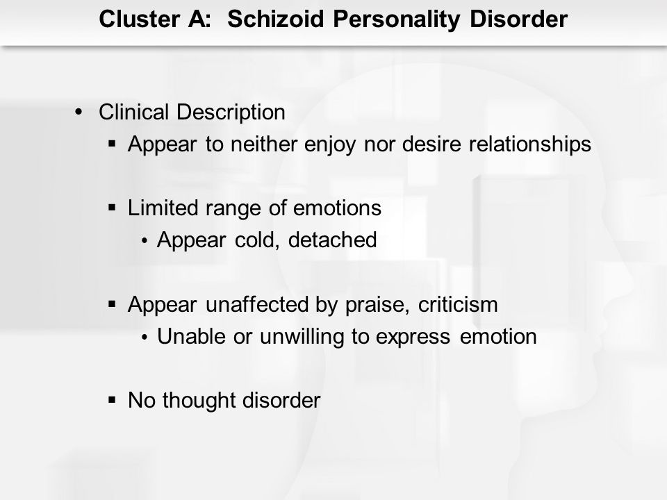 Cluster A: Schizoid Personality Disorder