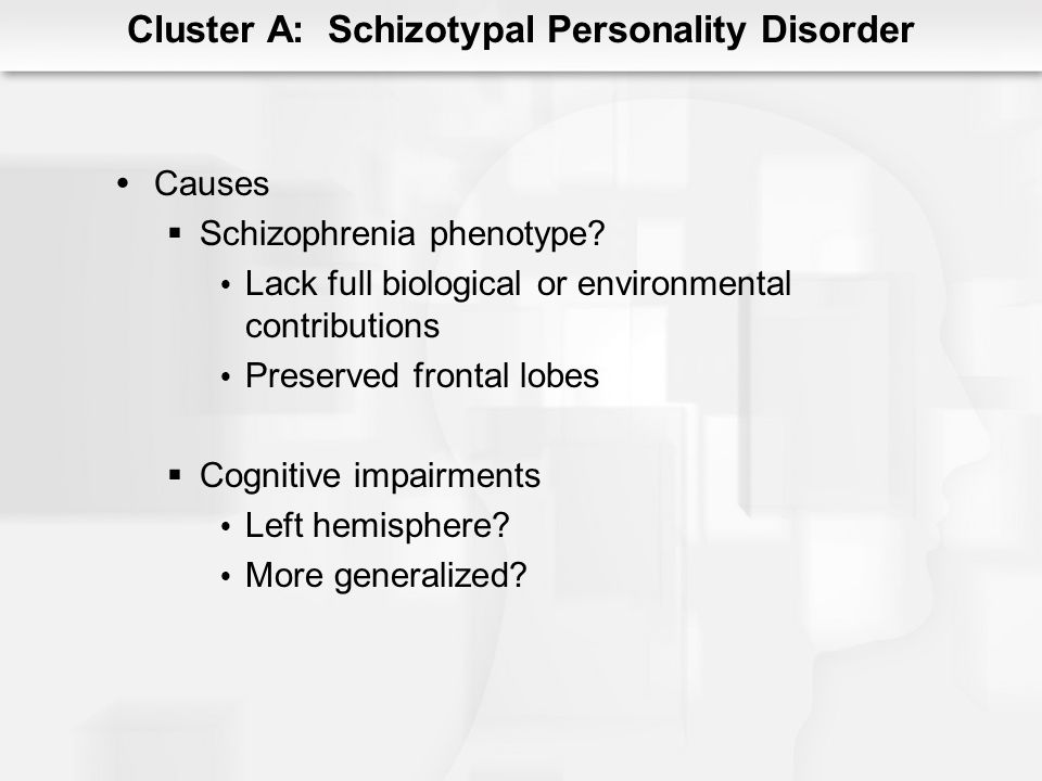 Cluster A: Schizotypal Personality Disorder