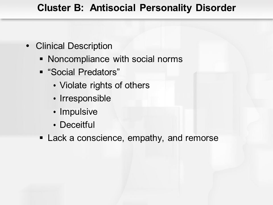 Cluster B: Antisocial Personality Disorder