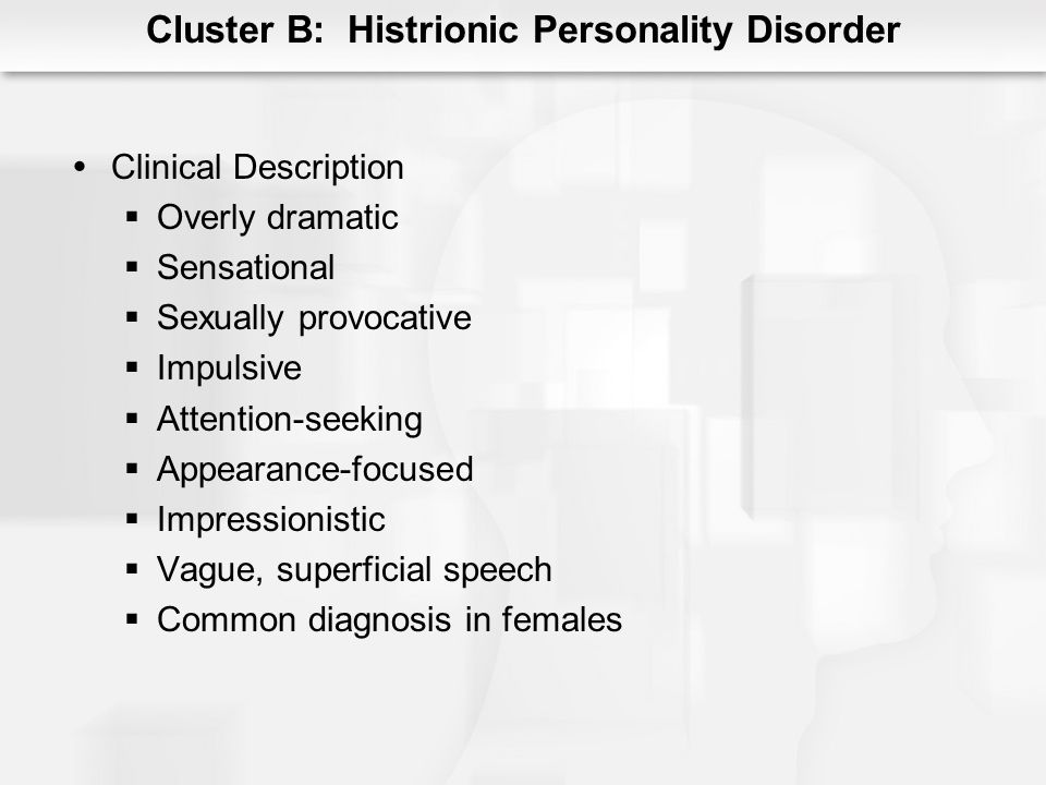 Cluster B: Histrionic Personality Disorder