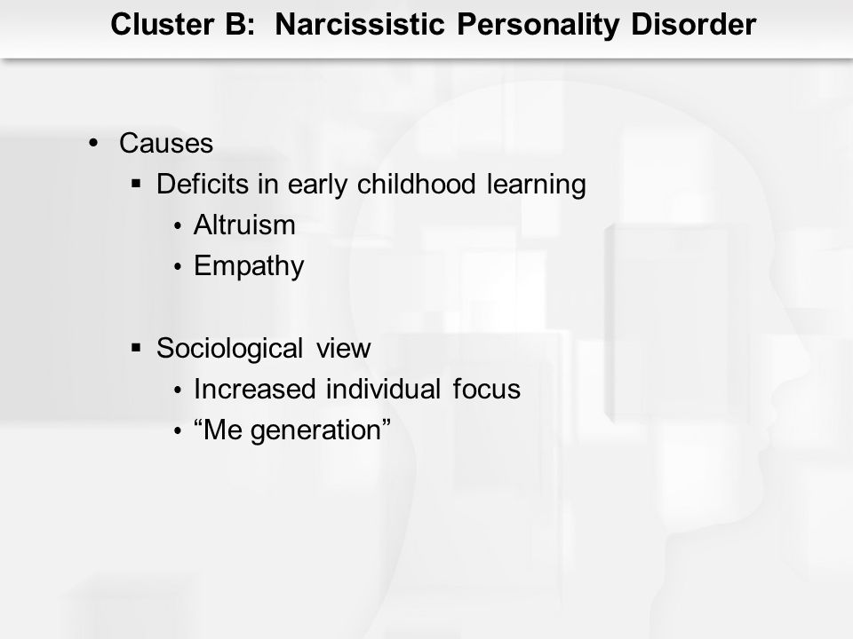 Cluster B: Narcissistic Personality Disorder