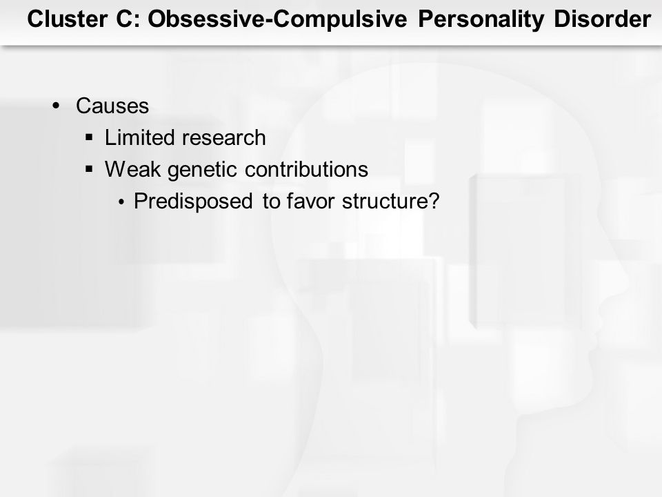 Cluster C: Obsessive-Compulsive Personality Disorder