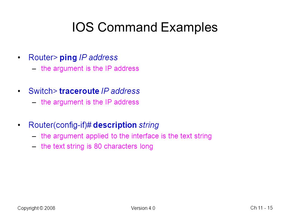 IOS Command Examples Router> ping IP address