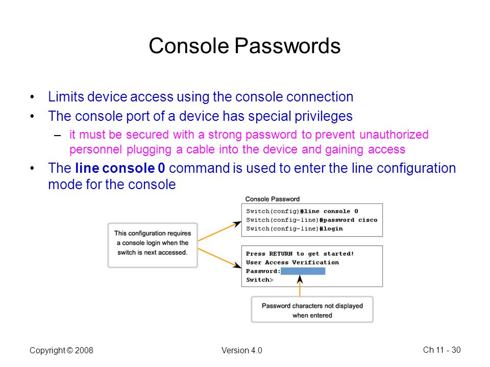 Console Passwords Limits device access using the console connection