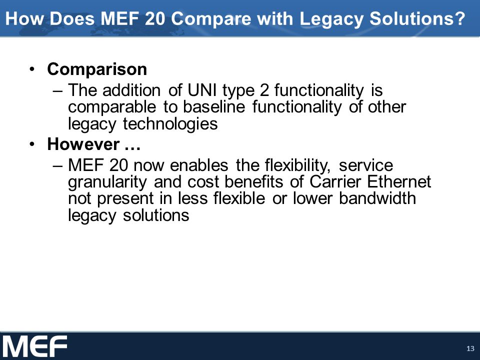 How Does MEF 20 Compare with Legacy Solutions