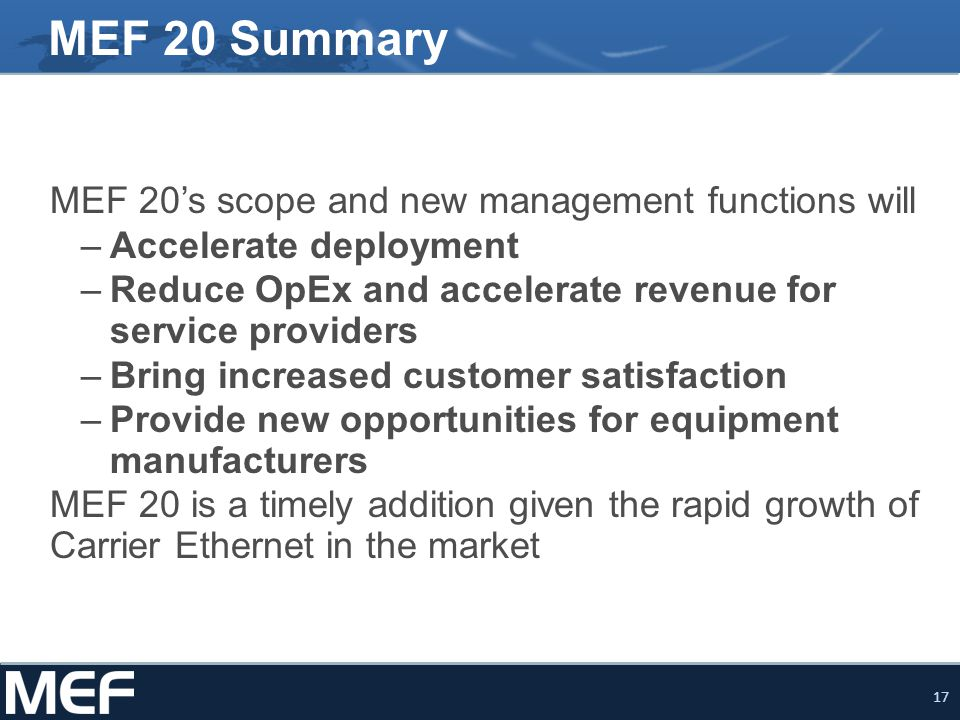 MEF 20 Summary MEF 20's scope and new management functions will