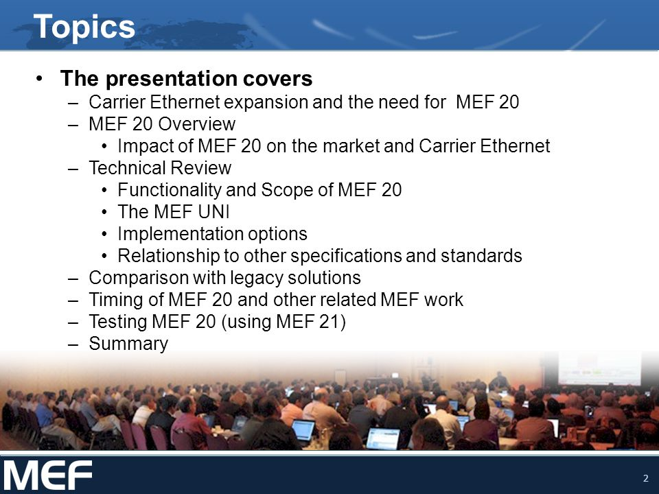Topics The presentation covers