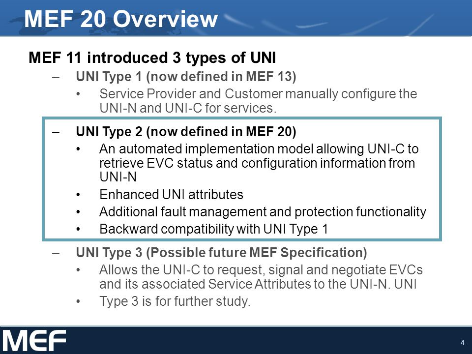 MEF 20 Overview MEF 11 introduced 3 types of UNI