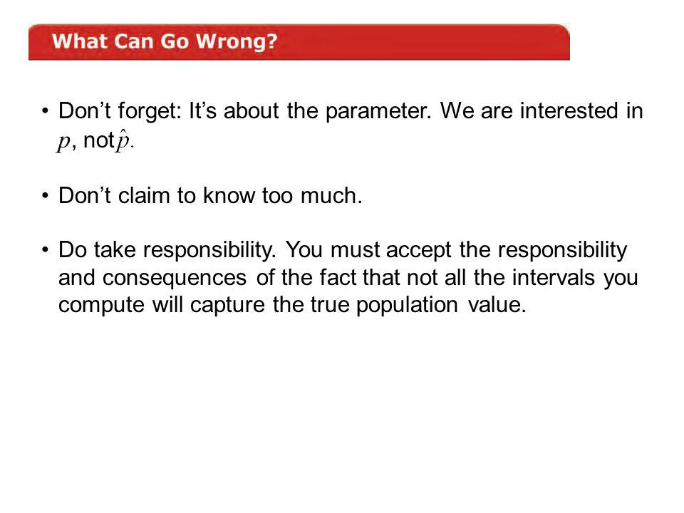 Don't forget: It's about the parameter. We are interested in p, not