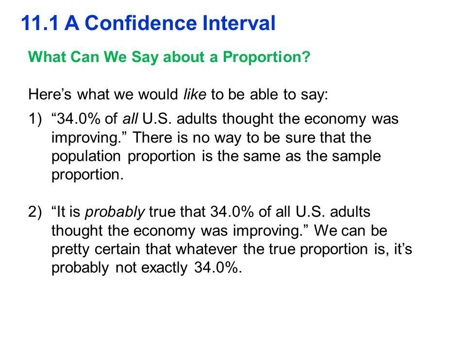 11.1 A Confidence Interval What Can We Say about a Proportion