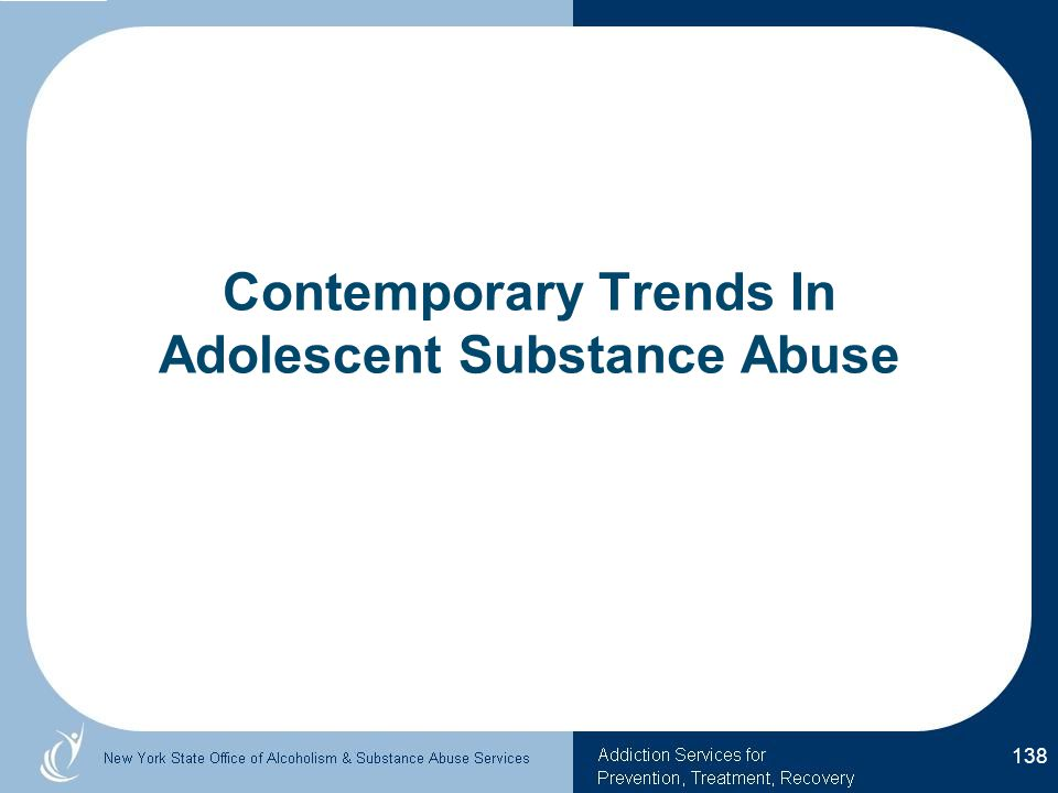 Contemporary Trends In Adolescent Substance Abuse