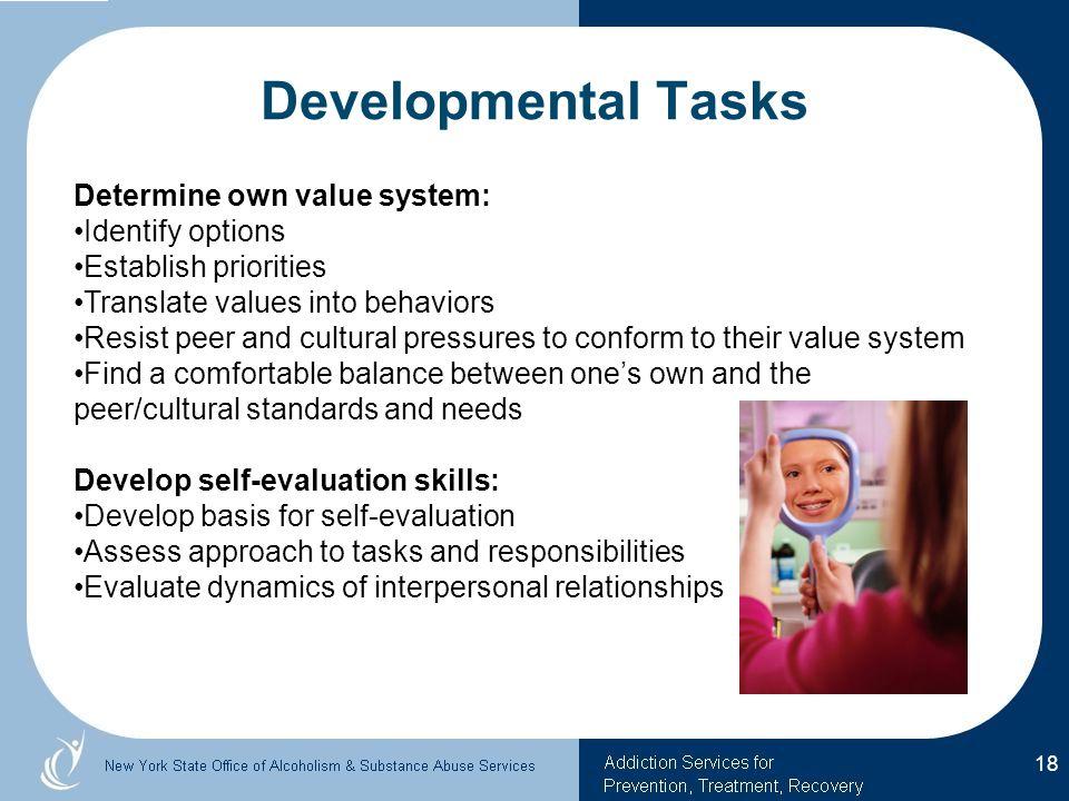 Developmental Tasks Determine own value system: Identify options