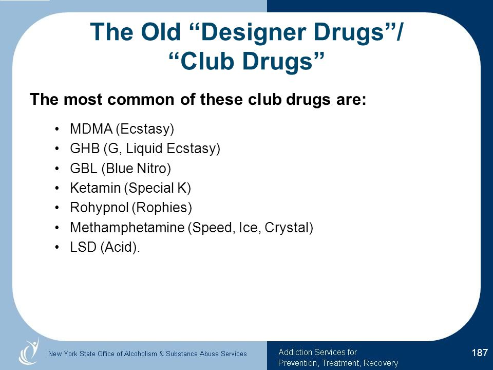 The Old Designer Drugs / Club Drugs