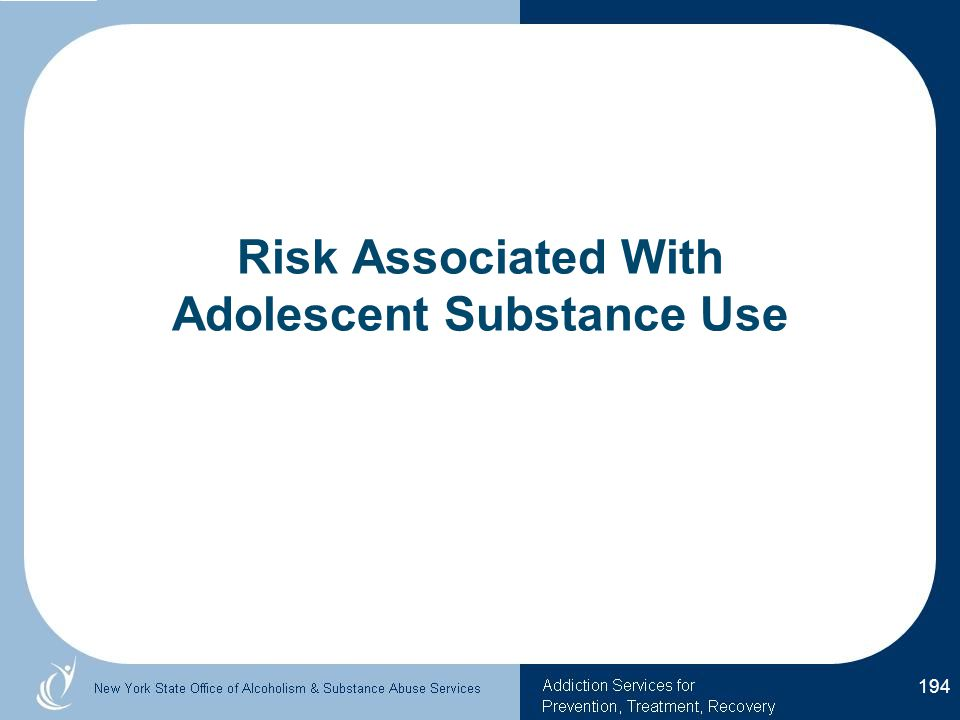 Risk Associated With Adolescent Substance Use